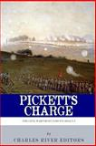 Pickett's Charge: the History and Legacy of the Civil War's Most Famous Assault, Charles River Charles River Editors, 149222491X