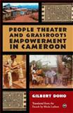People Theater and Grassroots Empowerment in Cameroon, Doho, Gilbert, 1592214916
