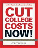 Cut College Costs Now!, Corey Sandler, 1593374917
