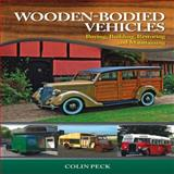 Wooden-Bodied Vehicles, Colin Peck, 1847974910
