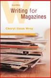 Writing for Magazines, Wray, Cheryl Sloan, 0072864915