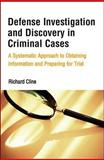 Defense Investigation and Discovery in Criminal Cases, Richard Cline, 031427491X