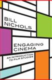 Engaging Cinema : An Introduction to Film Studies, Nichols, Bill, 0393934918