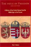 The Price of Freedom : A History of East Central Europe from the Middle Ages to the Present, Piotr S. Wandycz, 0415254914