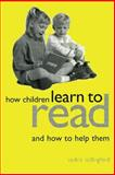 How Children Learn to Read and How to Help Them, Cullingford, Cedric, 0749434910