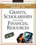 Ferguson Career Resource Guide to Grants, Scholarships, and Other Financial Resources, Ferguson, 0816064911