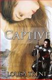 Captive, Louisa Trent, 1467944912