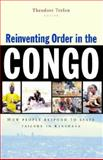Reinventing Order in the Congo : How People Respond to State Failure in Kinshasa, , 1842774913