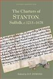 The Charters of Stanton, Suffolk, C. 1275-1678, , 184383491X