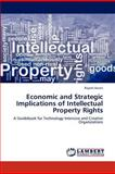 Economic and Strategic Implications of Intellectual Property Rights, Rajesh Asrani, 365911491X