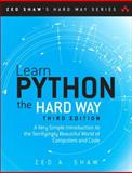 Learn Python the Hard Way : A Very Simple Introduction to the Terrifyingly Beautiful World of Computers and Code, Shaw, Zed, 0321884914