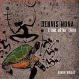 Dennis Nona : Time after Time, Wright, Simon, 0522854915