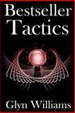 Bestseller Tactics, Glyn Williams, 149299491X