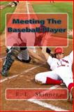 Meeting the Baseball Player, E. Skinner, 1495344916