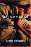 House of Widows, Askold Melnyczuk, 1555974910