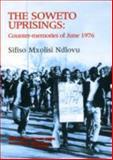 The Soweto Uprisings : Counter-memories of June 1976, Ndlovu, Sifiso Mxolisi, 0869754912