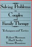 Solving Problems in Couples and Family Therapy, , 113800491X