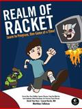 Realm of Racket : Learn to Program, One Game at a Time!, Felleisen, Matthias and Barski, Conrad, 1593274912