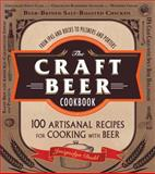 The Craft Beer Cookbook, Jacquelyn Dodd, 1440564914