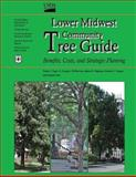 Lower Midwest Community Tree Guide: Benefits, Costs, and Strategic Planting, Paula Peper and Gregory McPherson, 1480164917