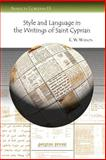 Style and Language in the Writings of Saint Cyprian, Watson, E. W., 1593334915