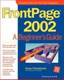 FrontPage 2002 : A Beginner's Guide, Chinnathambi, Kirupa, 0072134917