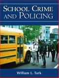School Crime and Policing, Turk, William L., 0130924911