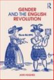 Gender and the English Revolution, Hughes, Ann, 0415214912
