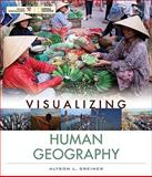 Visualizing Human Geography : At Home in a Diverse World, Greiner, Alyson L., 0471724912