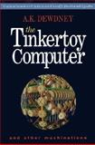 The Tinkertoy Computer and Other Machinations, A. K. Dewdeny, 071672491X