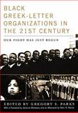 Black Greek-Letter Organizations in the Twenty-First Century : Our Fight Has Just Begun, , 0813124913