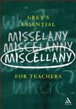 Grey's Essential Miscellany for Teachers, Grey, Duncan, 0826474918
