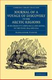 Journal of a Voyage of Discovery to the Arctic Regions in His Majesty's Ships Hecla and Griper, in the Years 1819 And 1820, Fisher, Alexander, 110807491X