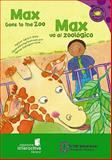 Max va al zoologico / Max Goes to the Zoo, Adria F. Klein, 1404844910