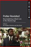 Poitier Revisited : Reconsidering a Black Icon in the Obama Age, , 1623564913