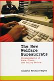 The New Welfare Bureaucrats : Entanglements of Race, Class, and Policy Reform, Watkins-Hayes, Celeste, 0226874923