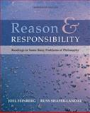 Reason and Responsibility : Readings in Some Basic Problems of Philosophy, Feinberg, Joel and Shafer-Landau, Russ, 0495094927