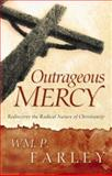 Outrageous Mercy, William P. Farley, 0801064929