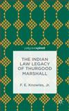 The Indian Law Legacy of Thurgood Marshall, Knowles, F. E., 1137434929