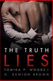 The Truth Lies, Tomika P. Woods and G. Dewion Brown, 1480804924