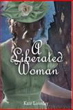 A Liberated Woman, Kate Loveday, 0646554921