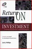 Return on Investment in Training and Performance Improvement Programs, Phillips, Jack, 0884154920