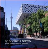 An Architect's Journey : From Ahmedabad to Toronto, Islam, Rafique, 0983464928