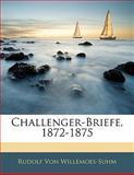 Challenger-Briefe, 1872-1875, Rudolf Von Willemoes-Suhm, 1141384922