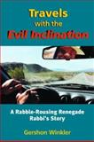 Travels with the Evil Inclination, Gershon Winkler, 1556434928