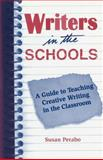 Writers in the Schools : A Guide to Teaching Creative Writing in the Classroom, Perabo, Susan, 155728492X