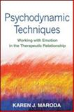 Psychodynamic Techniques : Working with Emotion in the Therapeutic Relationship, Maroda, Karen J., 1606234927