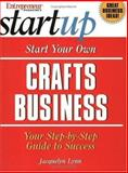 Start Your Own Crafts Business, Entrepreneur Press, 1891984926
