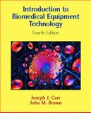 Introduction to Biomedical Equipment Technology, Carr, Joseph J. and Brown, John M., 0130104922