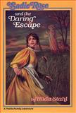 Sadie Rose and the Daring Escape, Hilda Stahl, 0891074929